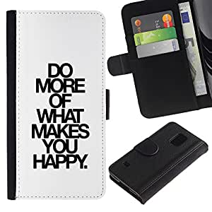 LASTONE PHONE CASE / Lujo Billetera de Cuero Caso del tirón Titular de la tarjeta Flip Carcasa Funda para Samsung Galaxy S5 V SM-G900 / Do What Makes Happy You White Black Text