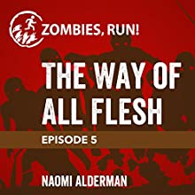 Ep. 5: The Way of All Flesh Miscellaneous by Naomi Alderman Narrated by  full cast