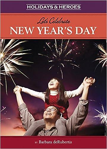 Let's Celebrate New Year's Day por Barbara Derubertis epub