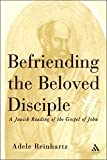 img - for Befriending The Beloved Disciple: A Jewish Reading of the Gospel of John book / textbook / text book