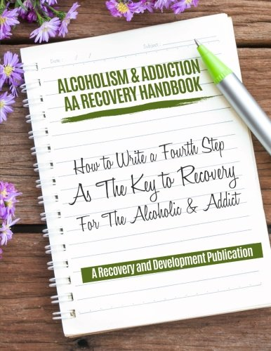 Workbook aa 4th step worksheets : Alcoholism & Addiction AA Recovery Handbook: How To Write A Fourth ...