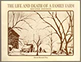 The Life and Death of a Family Farm, Day, David H., 0840383045