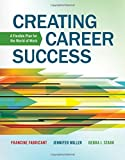 Creating Career Success: A Flexible Plan for the World of Work (Explore Our New Career Success 1st Editions) by Francine Fabricant (2013-01-01)