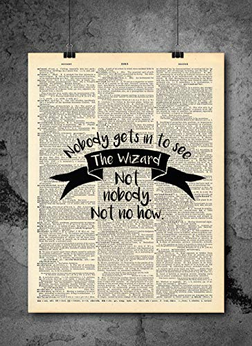 (Wizard Of Oz - Nobody Gets To See The Wizard Quote - Vintage Art - Authentic Upcycled Dictionary Art Print - Home or Office Decor - Inspirational And Motivational Quote Art)