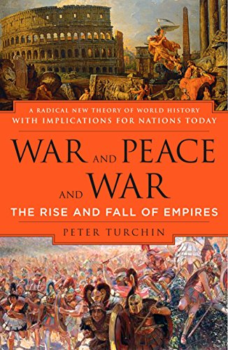 War and Peace and War: The Rise and Fall of Empires [Peter Turchin] (Tapa Blanda)