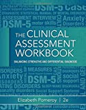 img - for Clinical Assessment Workbook: Balancing Strengths and Differential Diagnosis book / textbook / text book