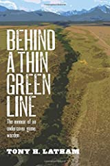 Behind a Thin Green Line: The Memoir of an Undercover Game Warden Paperback