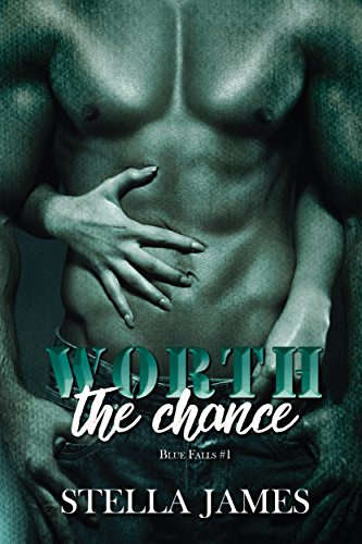 Worth The Chance: Blue Falls Book 1