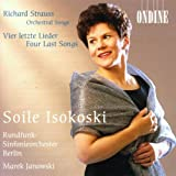 Strauss: Four Last Songs / Orchestral Songs ~ Isokoski
