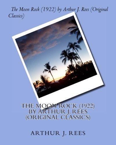 Download The Moon Rock (1922) by Arthur J. Rees (Original Classics) pdf epub