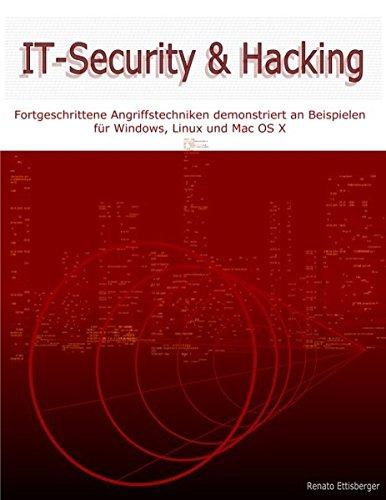 it-security-hacking-fortgeschrittene-angriffstechniken-demonstriert-an-beispielen-fr-windows-linux-und-mac-os-x