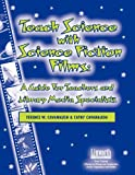 Teach Science with Science Fiction Films, Terence W. Cavanaugh and Cathy Cavanaugh, 1586831712