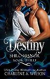 Destiny: Multi-dimensional Soul Mates (Shilo Manor Book 3) - Kindle edition by Wilson, Charlene A., Davis, Susan. Paranormal Romance Kindle eBooks @ Amazon.com.