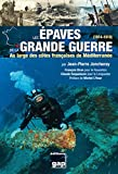 LES EPAVES DE LA GRANDE GUERRE (1914-1918)