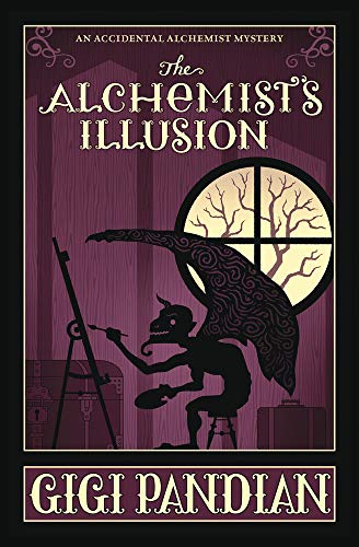 The Alchemist's Illusion (An Accidental Alchemist Mystery Book 4)