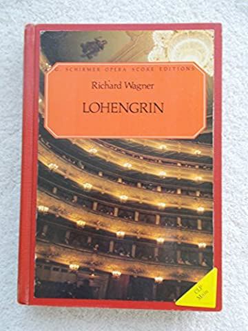 Lohengrin by Wagner (G. Schirmer's Opera Score Edition) - Broadway Classical Sheet Music