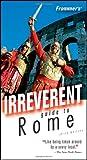 Frommer's Irreverent Guide to Rome, Sylvie Hogg, 0764598864