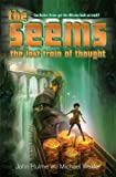 The Seems = the Lost Train of Thought, John Hulme and Michael Wexler, 1599901315