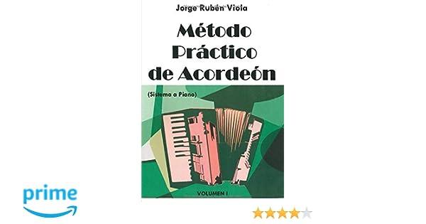 Método Practico de Acordeón: Aprende fácilmente acordeón con ejercicios teóricos y prácticos: Amazon.es: Jorge Rubén Viola: Libros