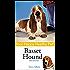Basset Hound: Your Happy Healthy Pet
