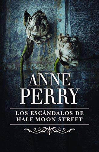 Los escándalos de Half Moon Street (Inspector Thomas Pitt 20) (Spanish Edition)