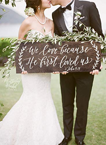 We Love Because He First Loved Us Sign Rustic Wedding Signs 1 John 419 Bible Verse Scripture Sign Rustic Home Decor Farmhouse Decor (Bible Verse Because He First Loved Us)