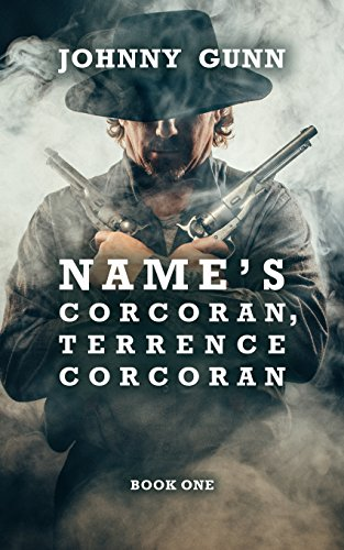 Name's Corcoran, Terrence Corcoran: A Terrence Corcoran Western by [Gunn, Johnny]