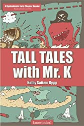 Tall Tales with Mr. K (a DyslexiAssist Reader) (Volume 1)