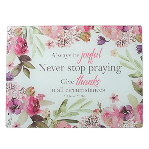 Christian Art Gifts Tempered Glass Cutting Board Tray/Trivet | Always Be Joyful - 1 Thessalonians 5:16 Bible Verse | Floral Inspirational Home and Kitchen Décor