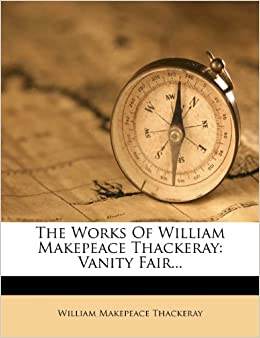 Book The Works Of William Makepeace Thackeray: Vanity Fair...