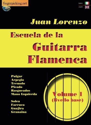 Escuela de la guitarra flamenca. Ediz. italiana e inglese: 1 ...