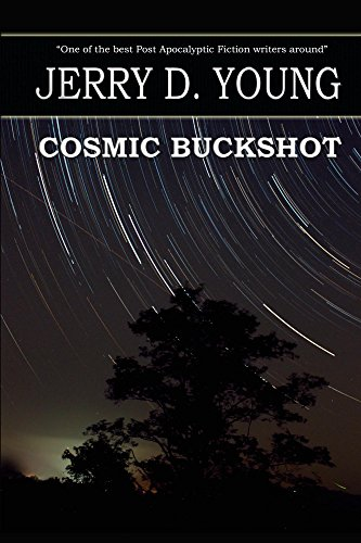 Cosmic Buckshot by [Young, Jerry D.]