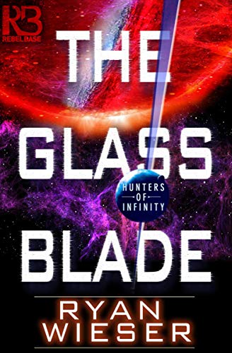 The Glass Blade (Hunters of Infinity Book 1)