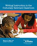 Writing Instruction in the Culturally Relevant Classroom, Maisha T. Winn and Latrise Johnson, 0814158560