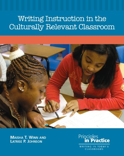 Writing Instruction in the Culturally Relevant Classroom (Principles in Practice)