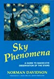 Sky Phenomena: A Guide to Naked-Eye Observation of the Stars: With Sections on Poetry in Astronomy, Constellation Mythology, and the (Renewal of Education Series) by Norman Davidson (1993-04-06)