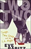 Two by Two: Tango, Two-Step, and the L.A. Night