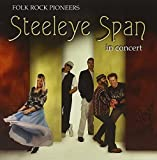 Folk Rock Pioneers in Concert by Steeleye Span (2007-03-28)