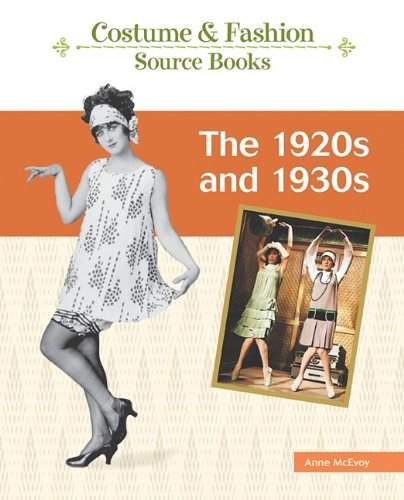 The 1920s and 1930s (Costume and Fashion Source Books) ()