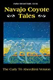 img - for Navajo Coyote Tales: The Curly T  Aheedl inii Version (American Tribal Religions) book / textbook / text book