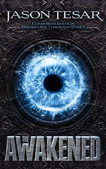 Combined Edition (The Awakened: Books One Through Three) by [Tesar, Jason]