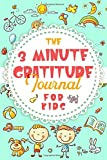 The 3 Minute Gratitude Journal for Kids: Daily