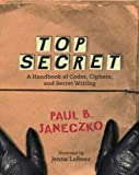 Top Secret: A Handbook of Codes, Ciphers and Secret Writing (2006-04-11)
