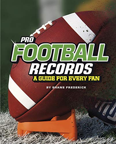 Indianapolis Pro Football - Pro Football Records: A Guide for Every Fan (The Ultimate Guides to Pro Sports Records)