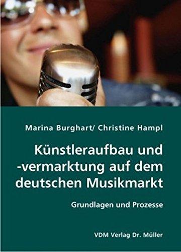 Künstleraufbau und-vermarktung auf dem deutschen Musikmarkt: Grundlagen und Prozesse