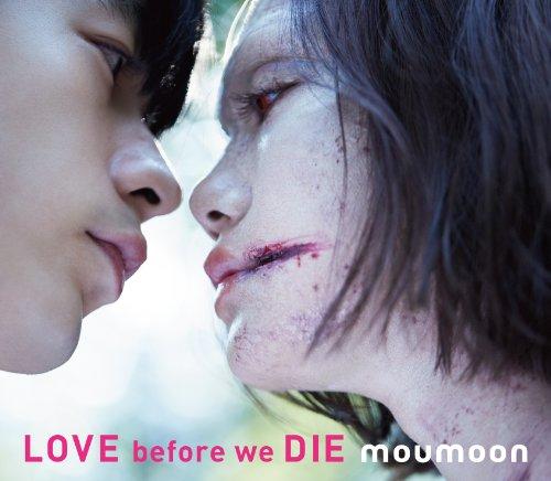 moumoon / LOVE before we DIE[BRD付]