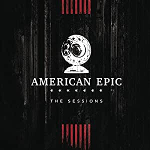 Music from The American Epic Sessions (Deluxe)