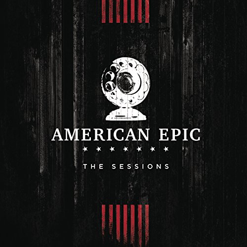 - Music from The American Epic Sessions (Deluxe)