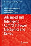 Advanced and Intelligent Control in Power Electronics and Drives (Studies in Computational Intelligence)