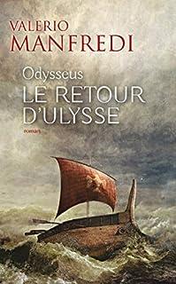 Odysseus : [ tome 2] : Le retour d'Ulysse, Manfredi, Valerio